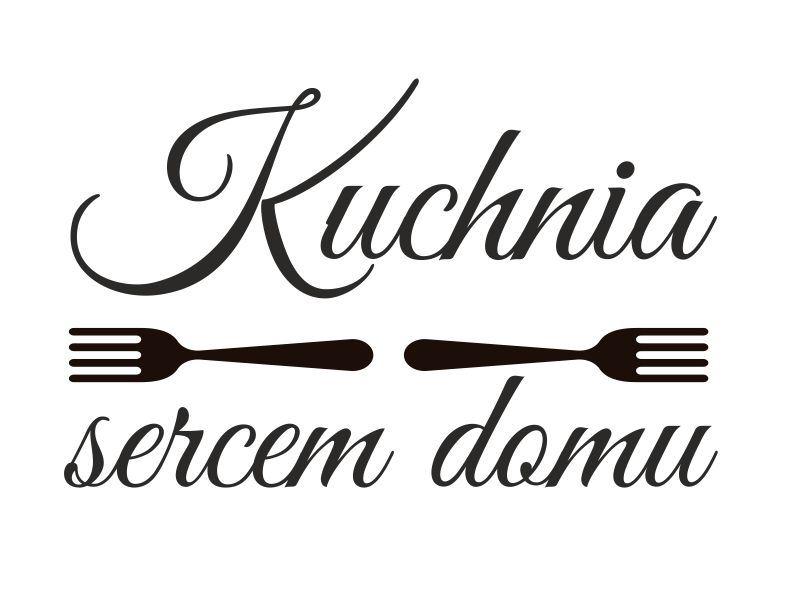 Naklejka Kuchnia Sercem Domu Napisy Naklejki Na Sciane Do Kuchni