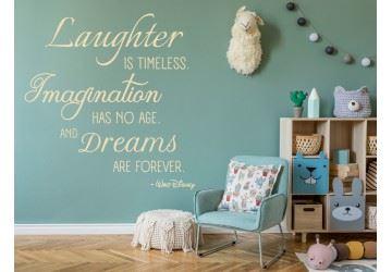 Laughter is timeless. Imagination has no age. Dreams are forever - naklejka dekoracyjna