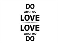 Naklejka na ścianę Do what yo love. Love what you do 2