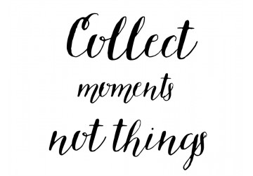 naklejka na ścianę  Collect moments not things 2