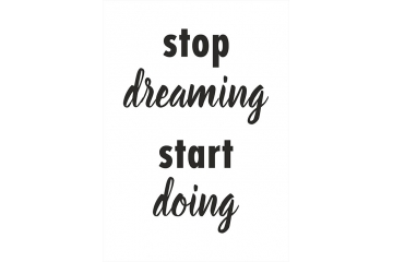 Plakat stop dreaming start doing