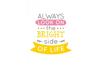 Plakat Always look on the bright side of life