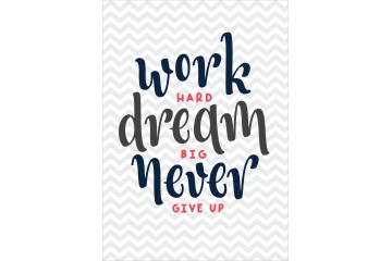 Plakat work hard dream big never give up