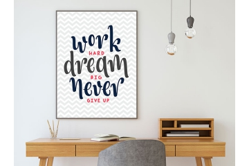Plakat  work hard dream big never give up  trzecie