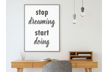 Plakat stop dreaming start doing  trzecie